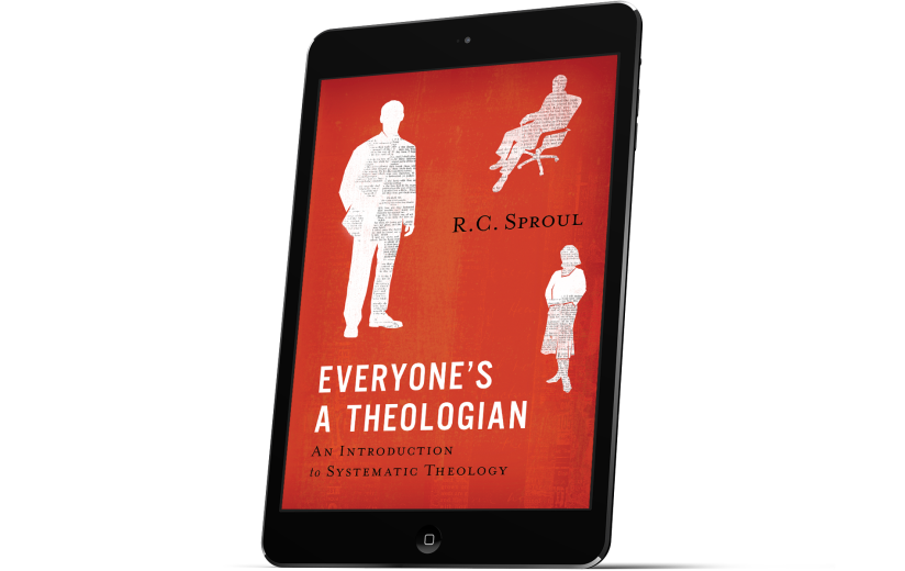 Everyone's A Theologian by R.C.Sproul